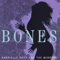 Bones by Gabrielle Roth And The Mirrors