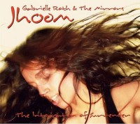 Jhoom by Gabrielle Roth And The Mirrors
